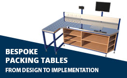 Bespoke Packing Tables